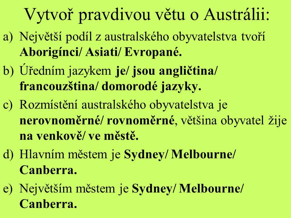 Vytvoř pravdivou větu o Austrálii: