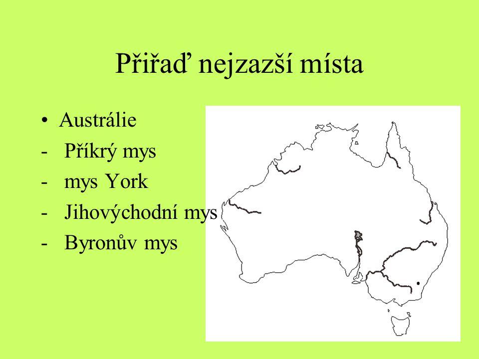 Přiřaď nejzazší místa Austrálie Příkrý mys mys York Jihovýchodní mys