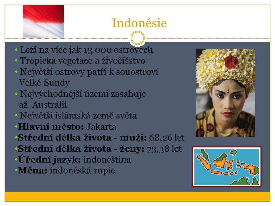 Indonésie Leží na více jak 13 000 ostrovech