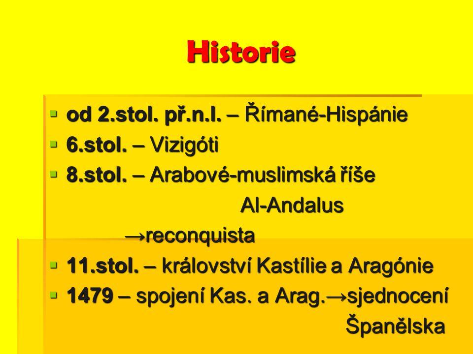 Historie od 2.stol. př.n.l. – Římané-Hispánie 6.stol. – Vizigóti