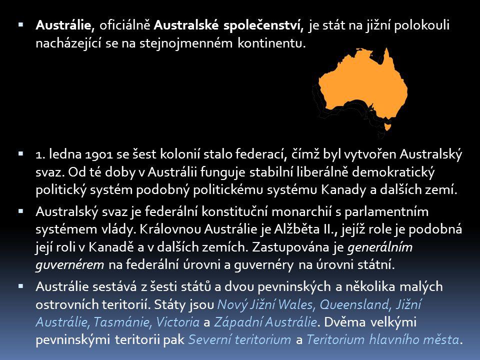 Austrálie, oficiálně Australské společenství, je stát na jižní polokouli nacházející se na stejnojmenném kontinentu.