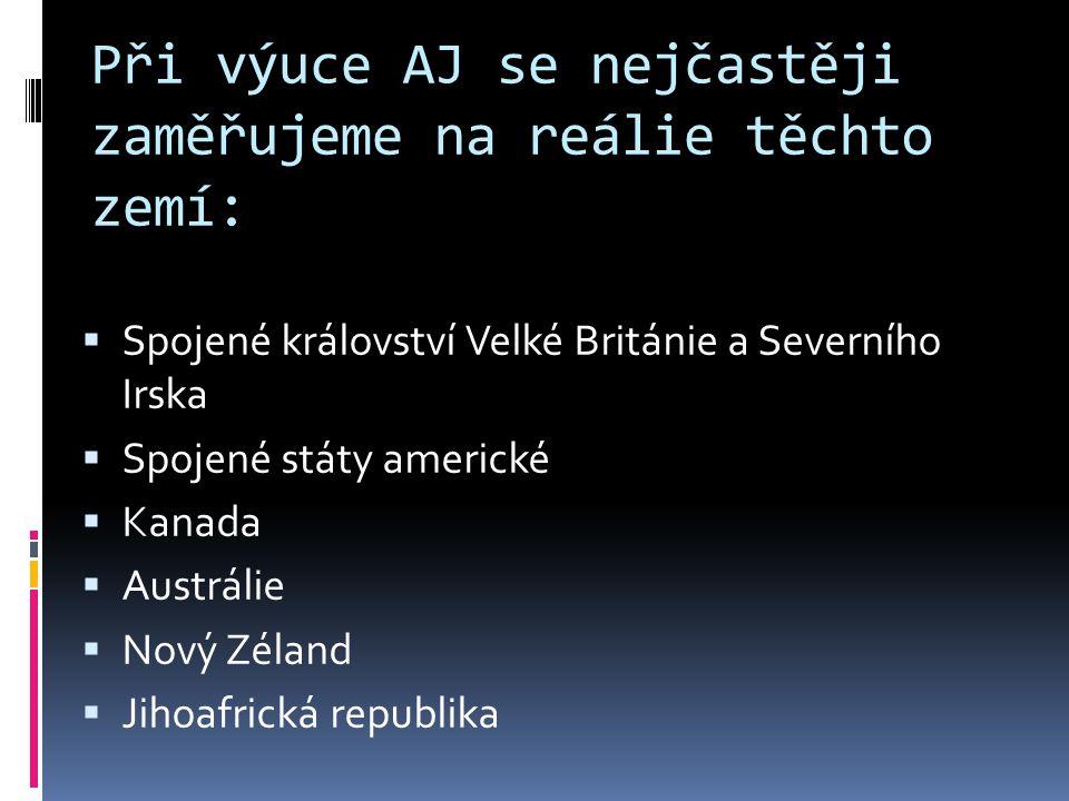 Při výuce AJ se nejčastěji zaměřujeme na reálie těchto zemí: