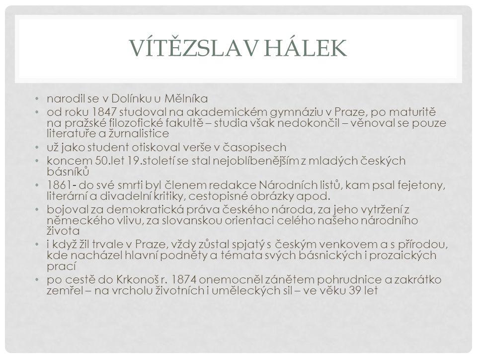 Vítězslav Hálek narodil se v Dolínku u Mělníka