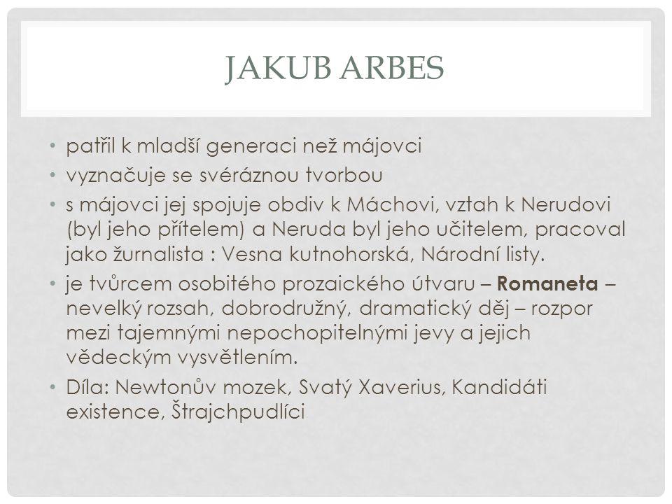 Jakub Arbes patřil k mladší generaci než májovci