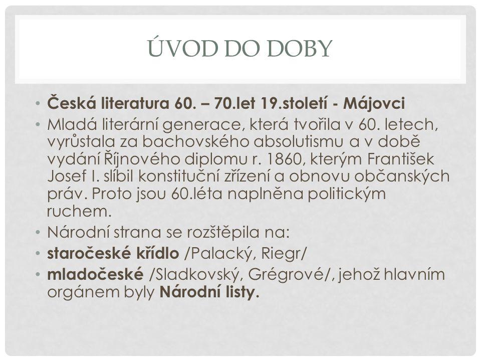 Úvod do doby Česká literatura 60. – 70.let 19.století - Májovci