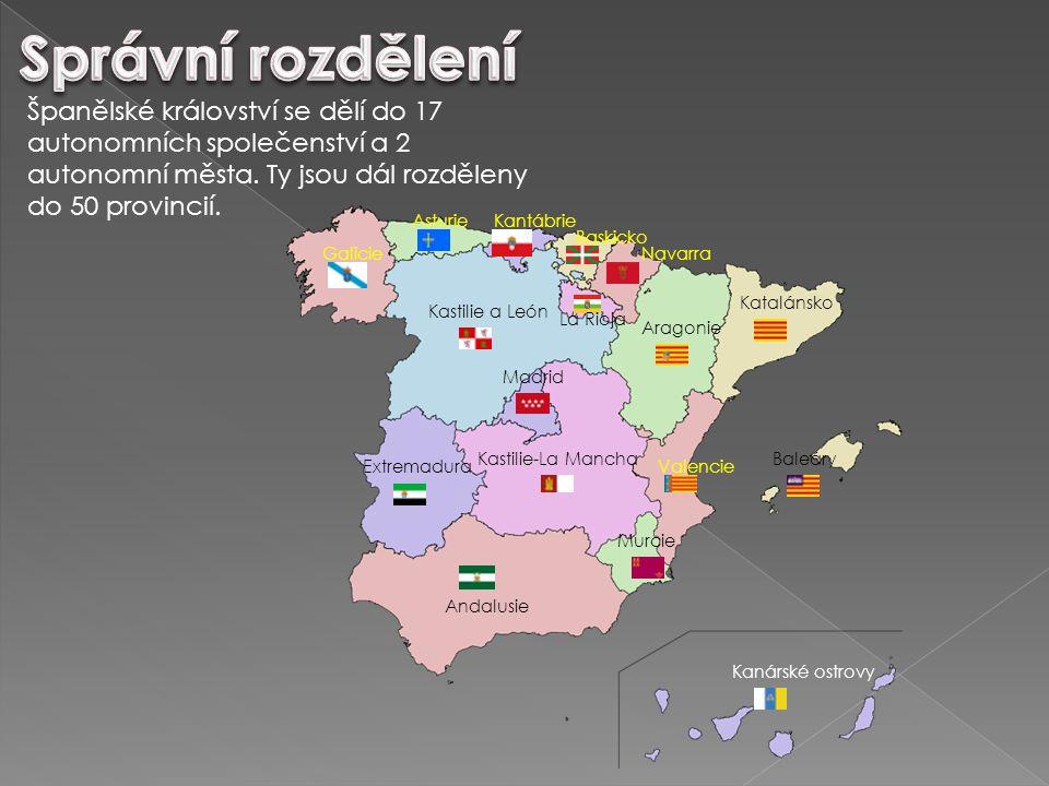 Správní rozdělení Španělské království se dělí do 17 autonomních společenství a 2 autonomní města. Ty jsou dál rozděleny do 50 provincií.