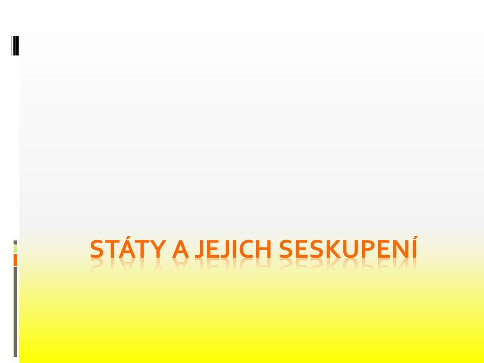 STÁTY A JEJICH SESKUPENÍ