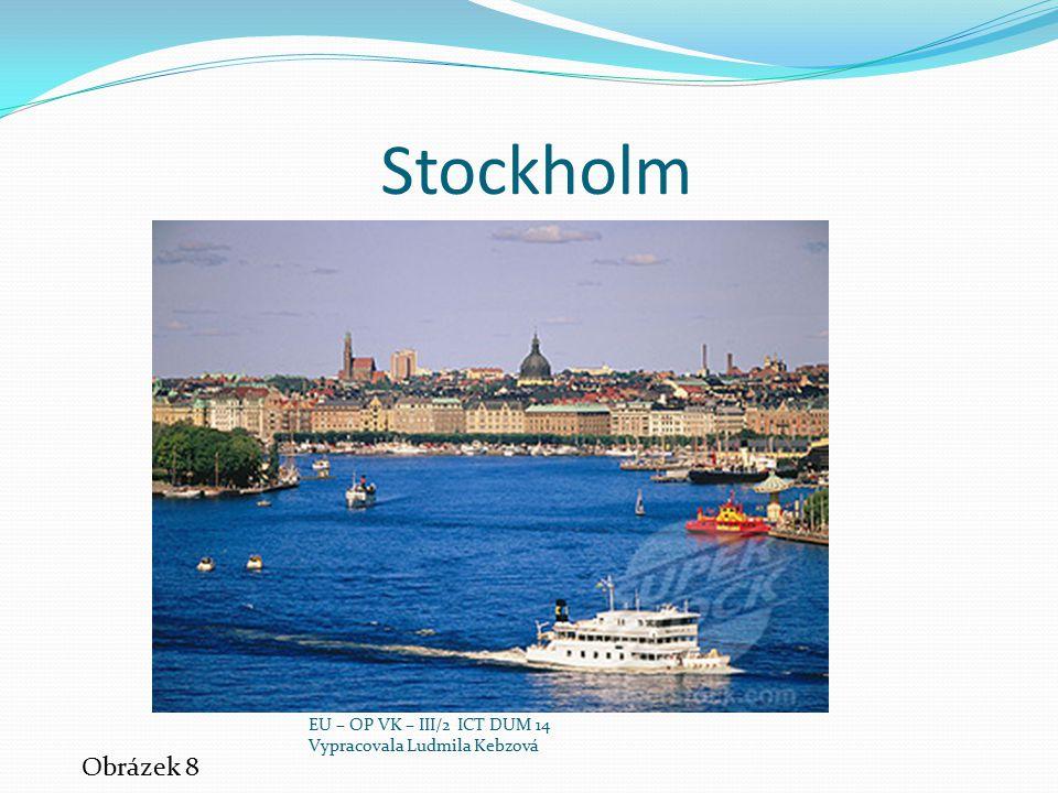 Stockholm Obrázek 8 EU – OP VK – III/2 ICT DUM 14