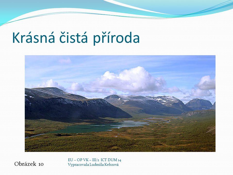 Krásná čistá příroda Obrázek 10 EU – OP VK – III/2 ICT DUM 14