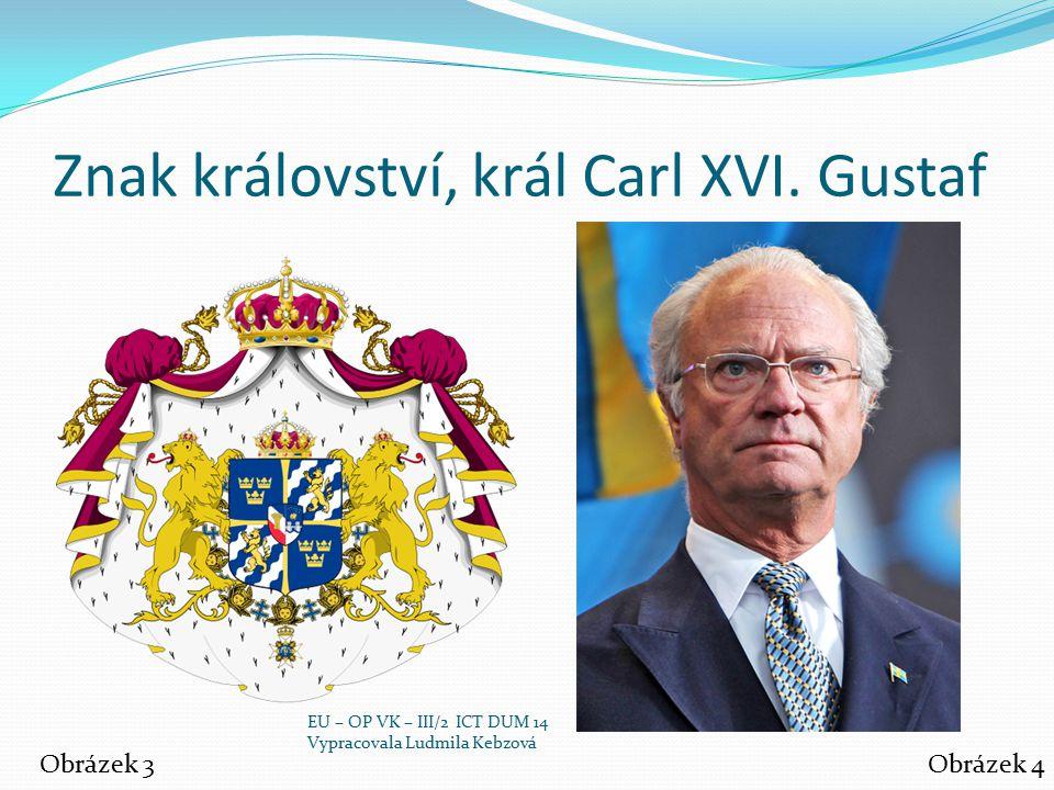 Znak království, král Carl XVI. Gustaf