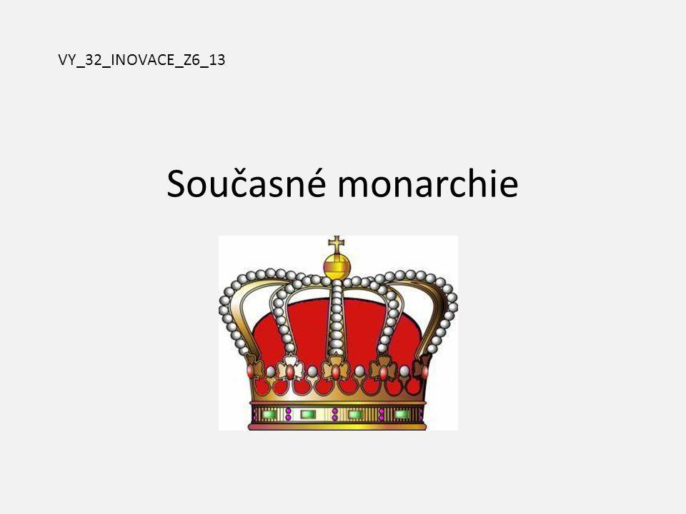 VY_32_INOVACE_Z6_13 Současné monarchie