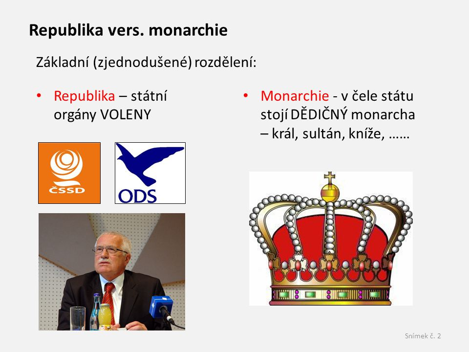 Republika vers. monarchie