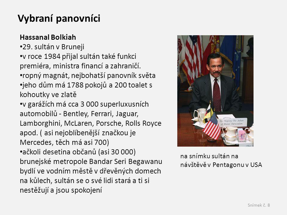 Vybraní panovníci Hassanal Bolkiah 29. sultán v Bruneji
