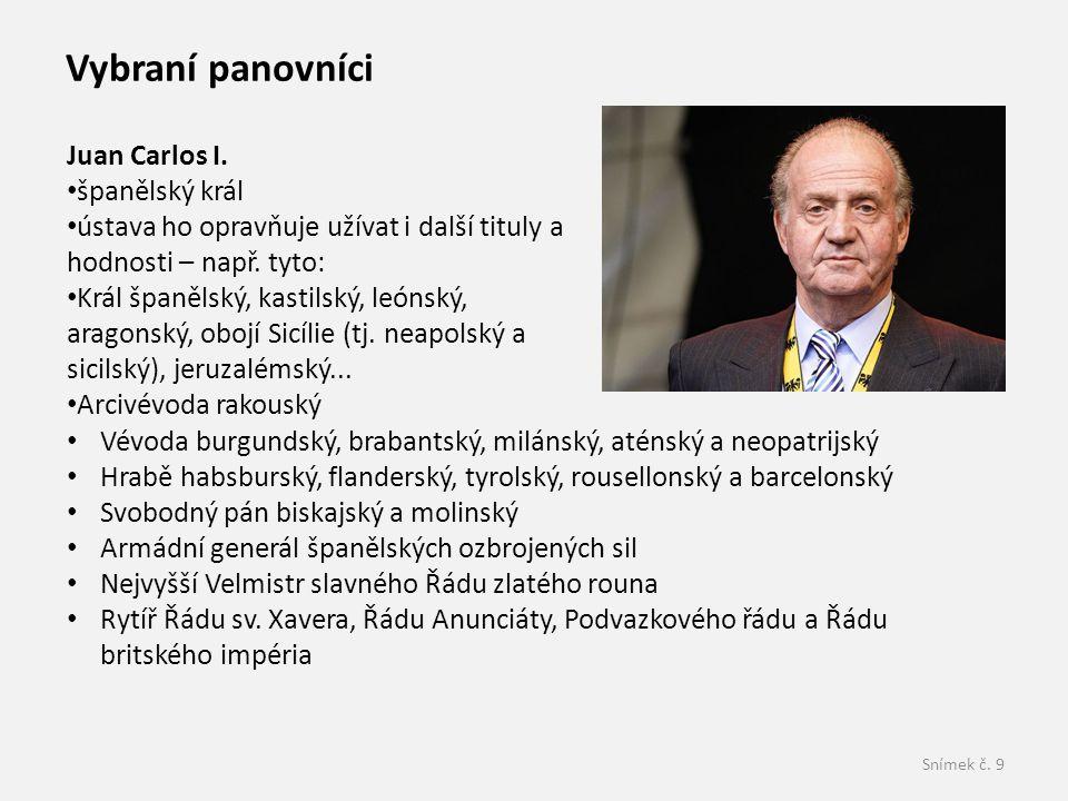 Vybraní panovníci Juan Carlos I. španělský král