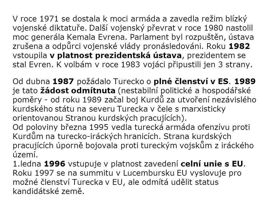 V roce 1971 se dostala k moci armáda a zavedla režim blízký vojenské diktatuře. Další vojenský převrat v roce 1980 nastolil moc generála Kemala Evrena. Parlament byl rozpuštěn, ústava zrušena a odpůrci vojenské vlády pronásledováni. Roku 1982 vstoupila v platnost prezidentská ústava, prezidentem se stal Evren. K volbám v roce 1983 vojáci připustili jen 3 strany.