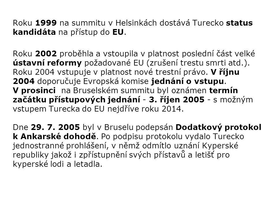 Roku 1999 na summitu v Helsinkách dostává Turecko status kandidáta na přístup do EU.