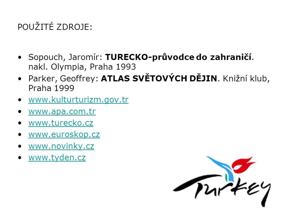 POUŽITÉ ZDROJE: Sopouch, Jaromír: TURECKO-průvodce do zahraničí. nakl. Olympia, Praha 1993.