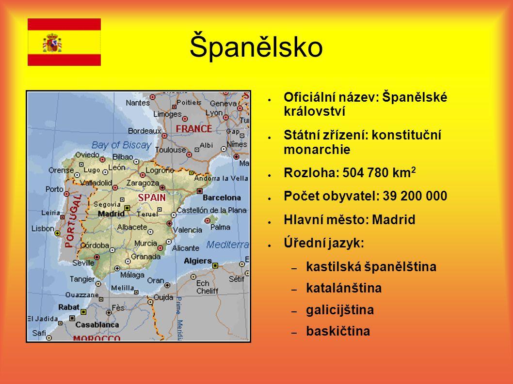 Španělsko Oficiální název: Španělské království