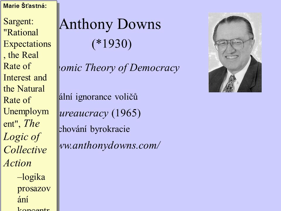 Anthony Downs (*1930) An Economic Theory of Democracy (1957)
