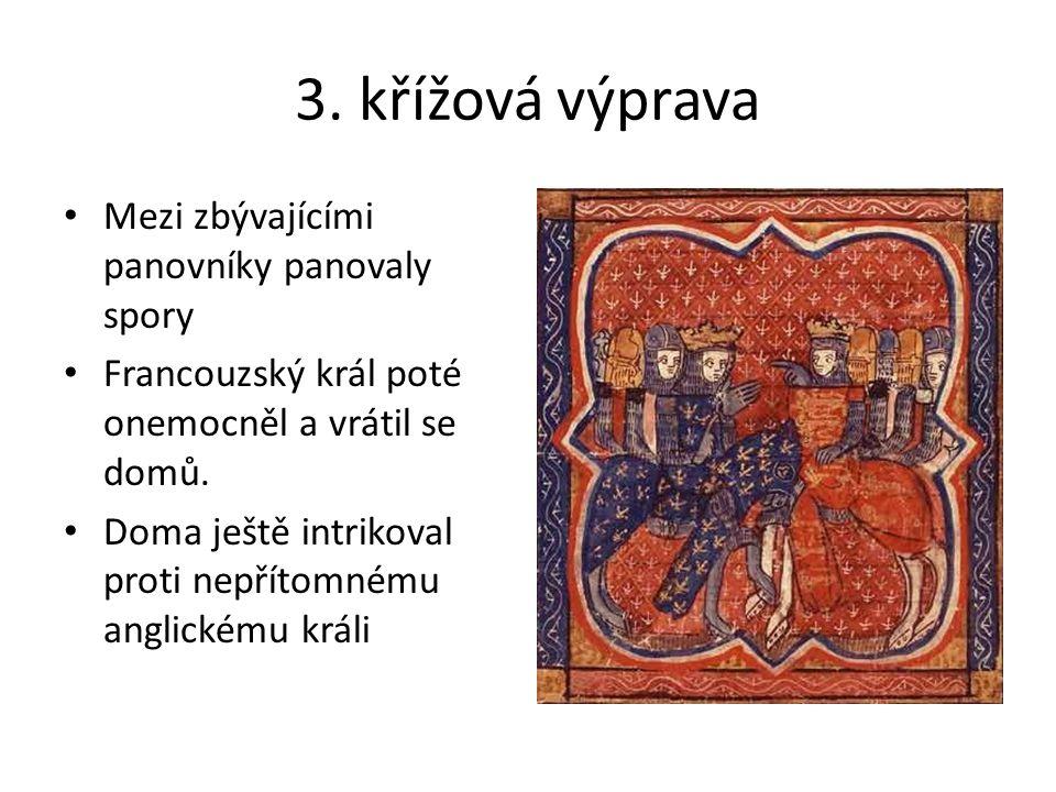 3. křížová výprava Mezi zbývajícími panovníky panovaly spory