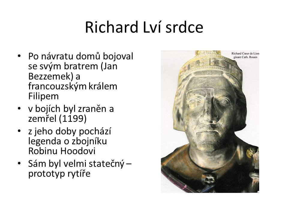 Richard Lví srdce Po návratu domů bojoval se svým bratrem (Jan Bezzemek) a francouzským králem Filipem.