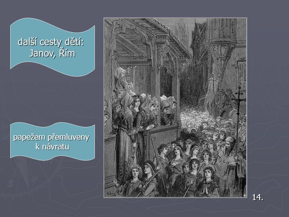 další cesty dětí: Janov, Řím papežem přemluveny k návratu 14.
