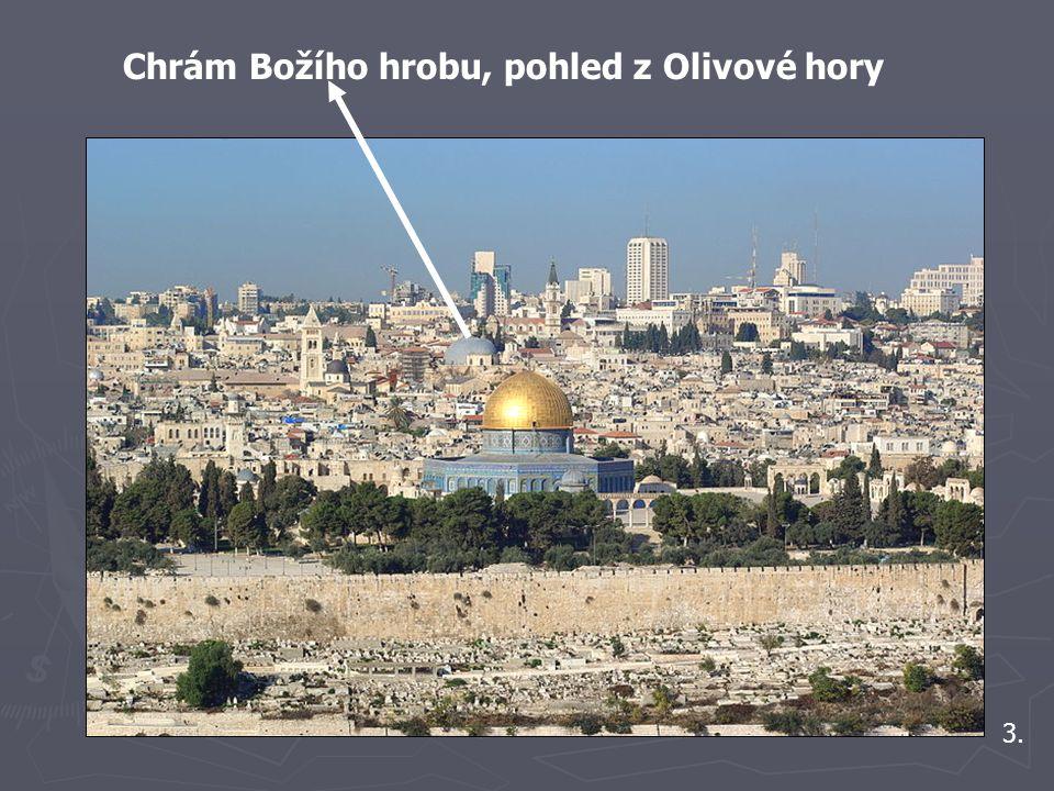 Chrám Božího hrobu, pohled z Olivové hory