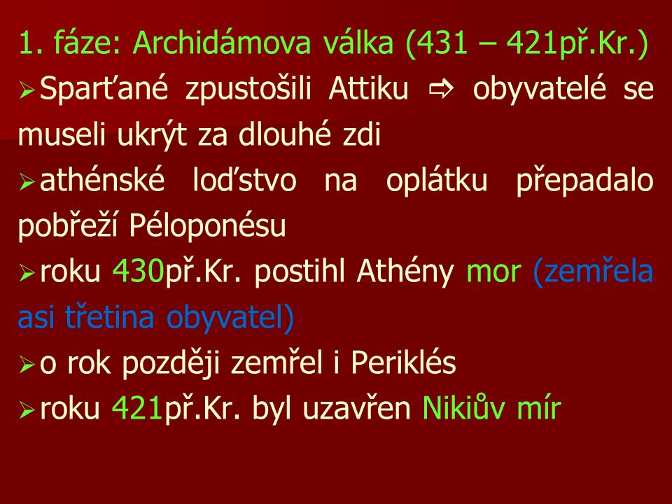 1. fáze: Archidámova válka (431 – 421př.Kr.)
