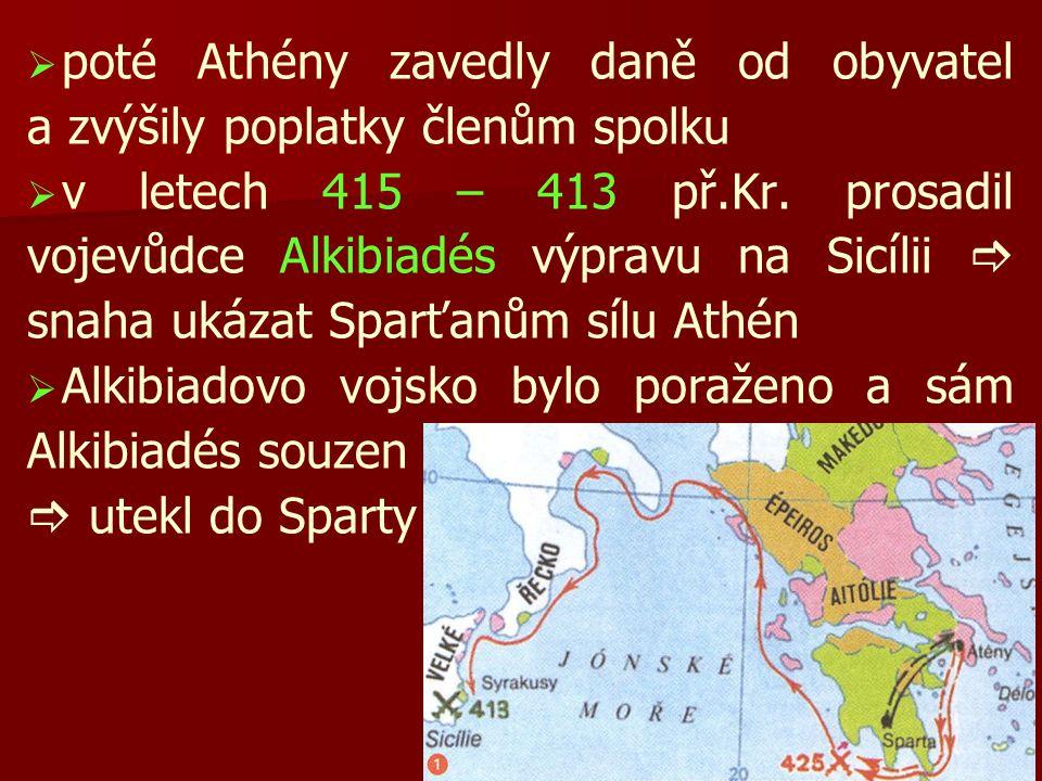 poté Athény zavedly daně od obyvatel a zvýšily poplatky členům spolku