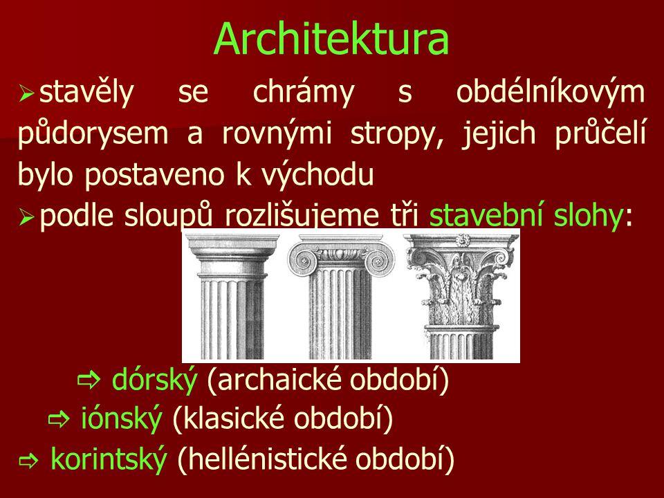 Architektura stavěly se chrámy s obdélníkovým půdorysem a rovnými stropy, jejich průčelí bylo postaveno k východu.