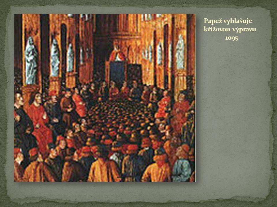 Papež vyhlašuje křížovou výpravu 1095