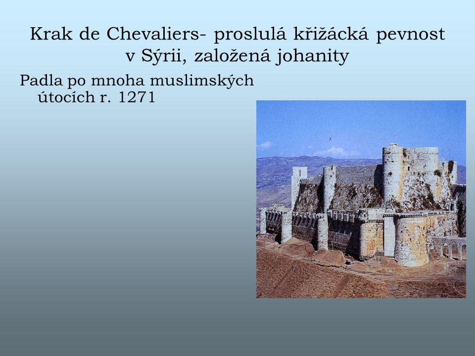 Krak de Chevaliers- proslulá křižácká pevnost v Sýrii, založená johanity