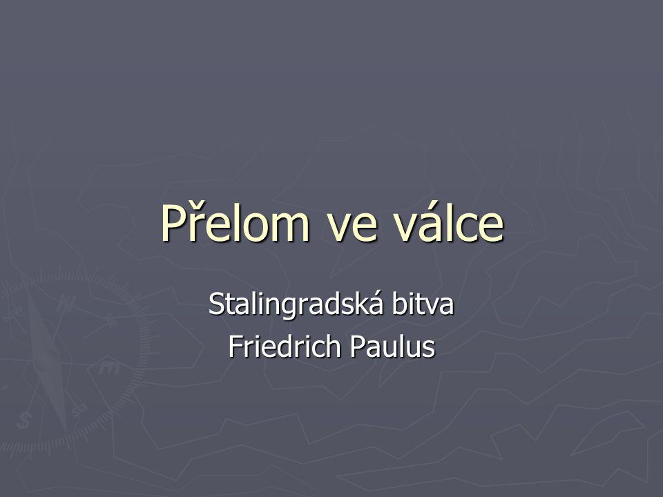 Stalingradská bitva Friedrich Paulus