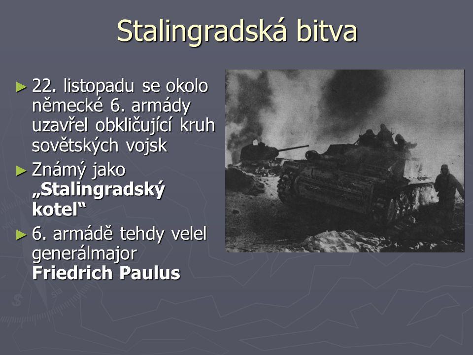 Stalingradská bitva 22. listopadu se okolo německé 6. armády uzavřel obkličující kruh sovětských vojsk.