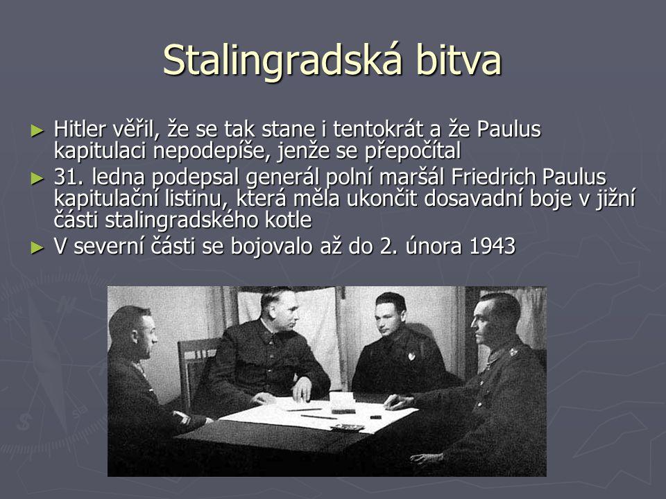 Stalingradská bitva Hitler věřil, že se tak stane i tentokrát a že Paulus kapitulaci nepodepíše, jenže se přepočítal.