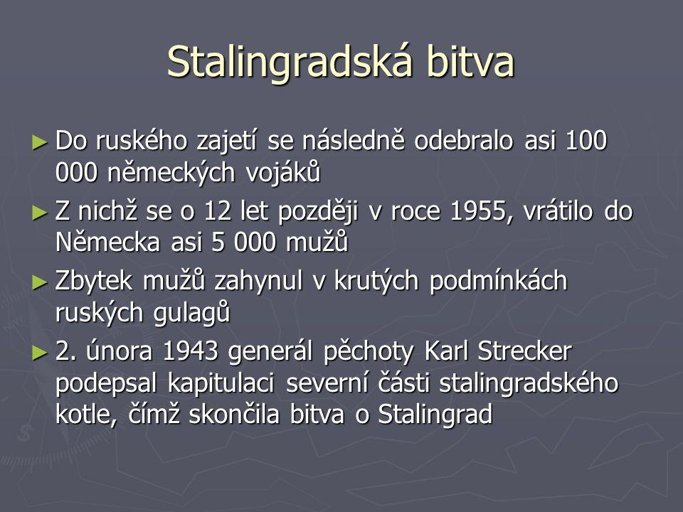 Stalingradská bitva Do ruského zajetí se následně odebralo asi 100 000 německých vojáků.