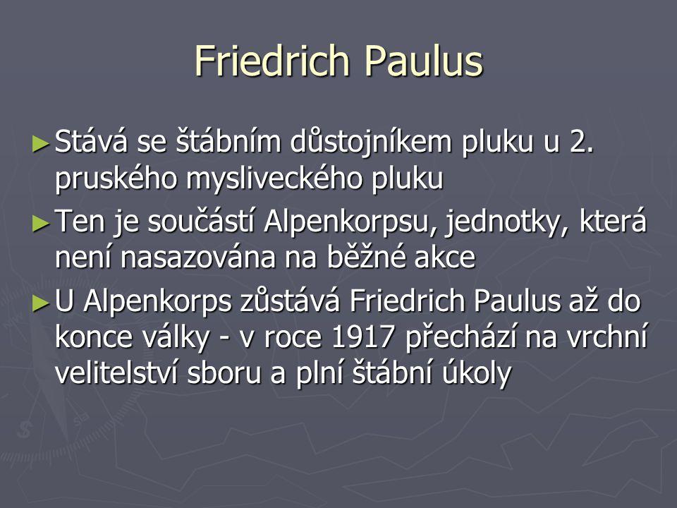Friedrich Paulus Stává se štábním důstojníkem pluku u 2. pruského mysliveckého pluku.