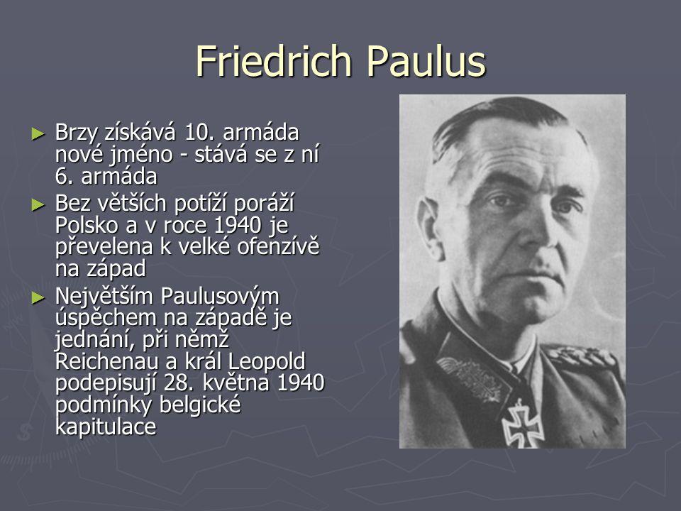 Friedrich Paulus Brzy získává 10. armáda nové jméno - stává se z ní 6. armáda.