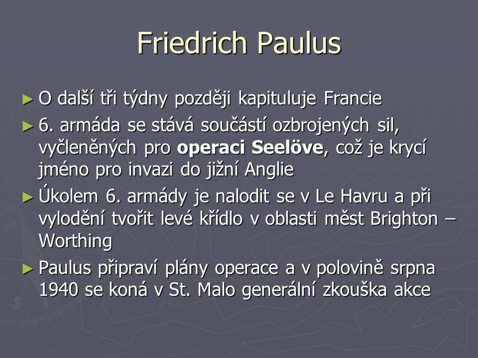 Friedrich Paulus O další tři týdny později kapituluje Francie