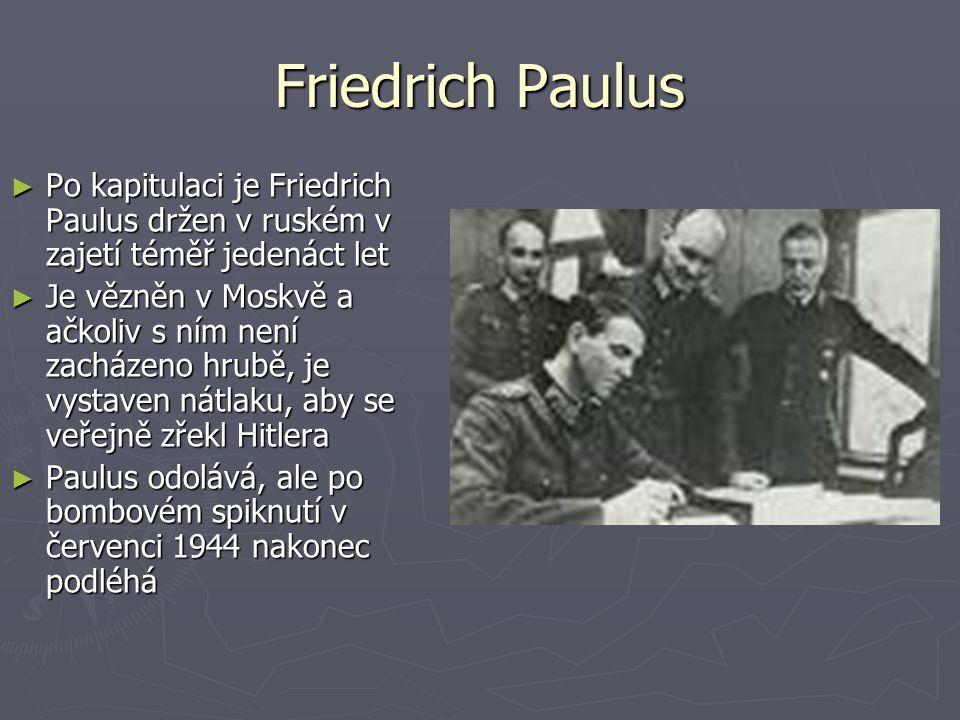 Friedrich Paulus Po kapitulaci je Friedrich Paulus držen v ruském v zajetí téměř jedenáct let.