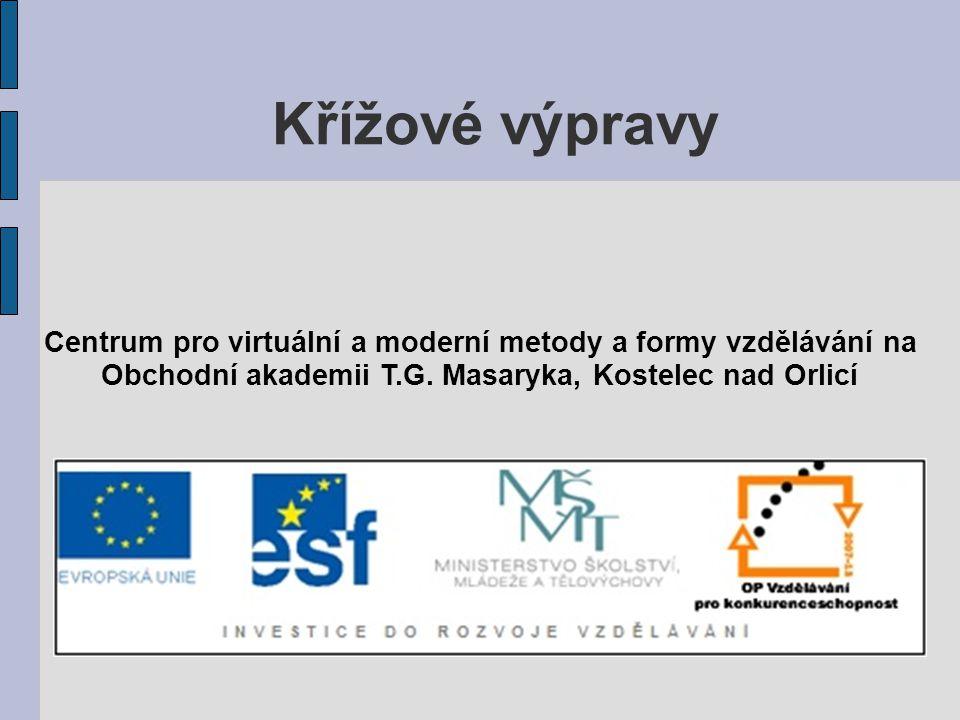 Křížové výpravy Centrum pro virtuální a moderní metody a formy vzdělávání na.