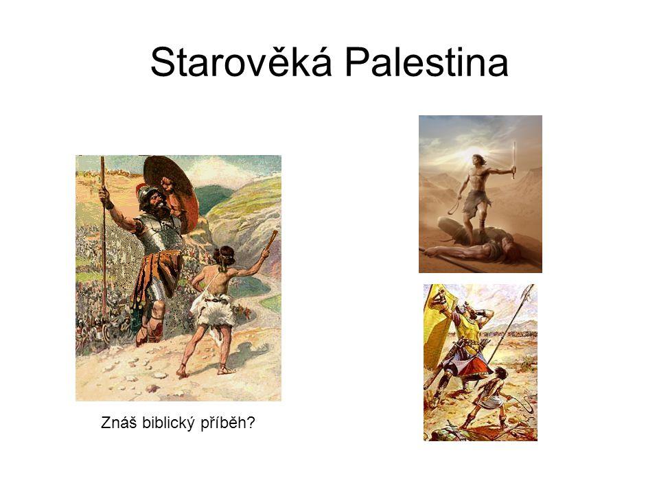 Starověká Palestina Znáš biblický příběh