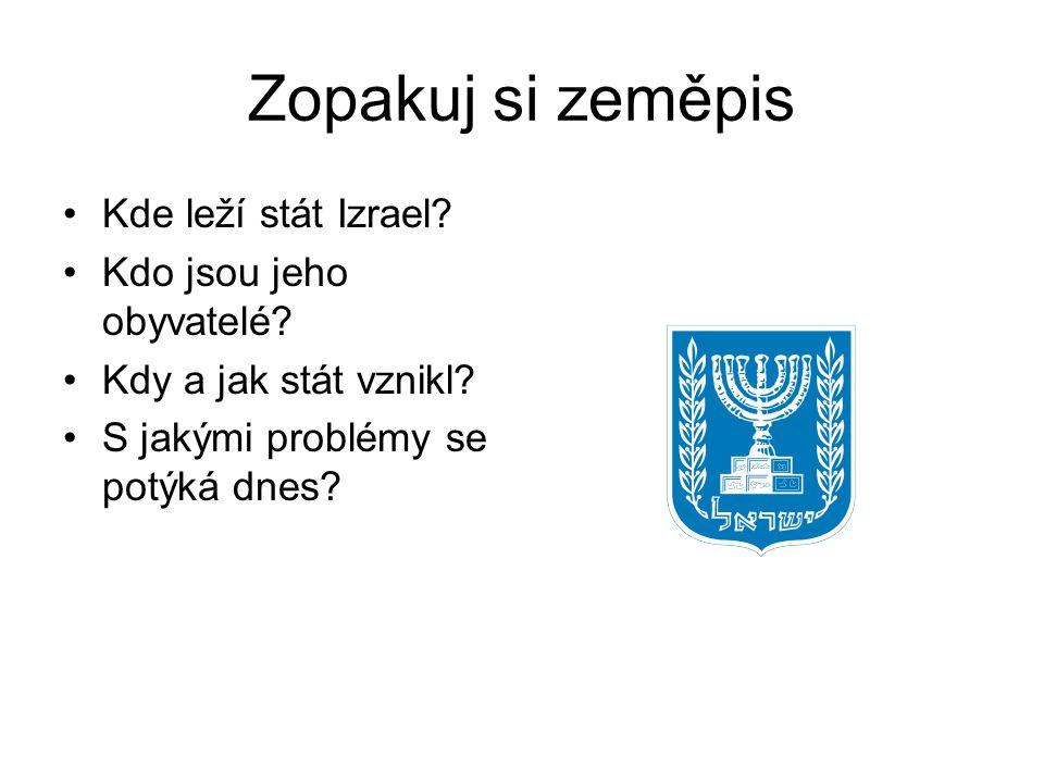 Zopakuj si zeměpis Kde leží stát Izrael Kdo jsou jeho obyvatelé