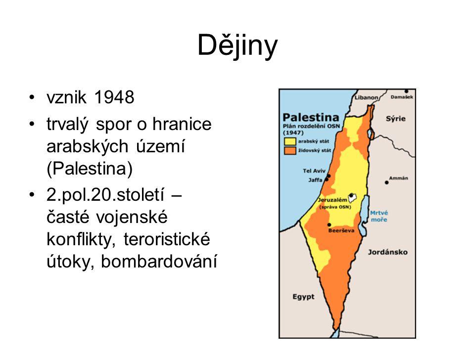 Dějiny vznik 1948 trvalý spor o hranice arabských území (Palestina)
