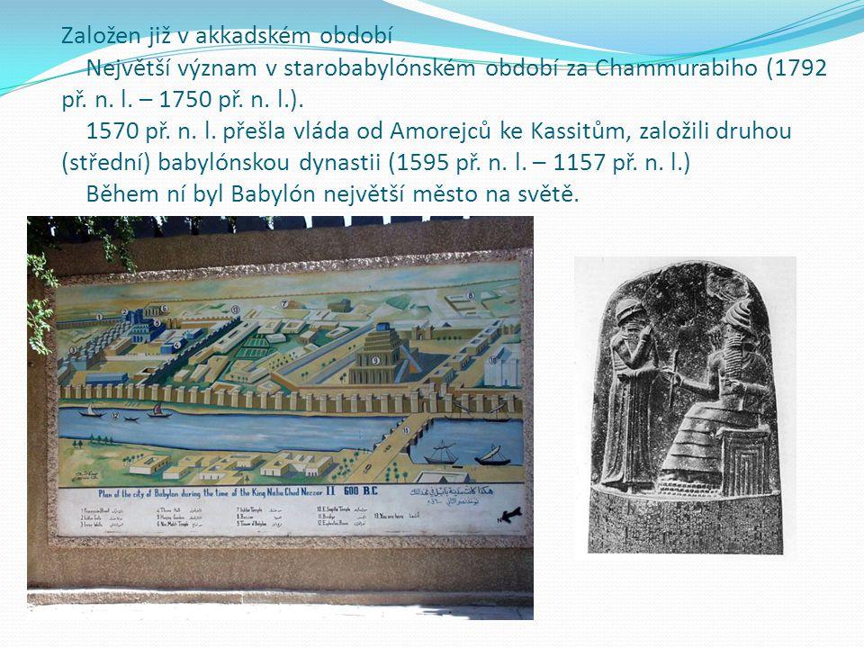Založen již v akkadském období Největší význam v starobabylónském období za Chammurabiho (1792 př.