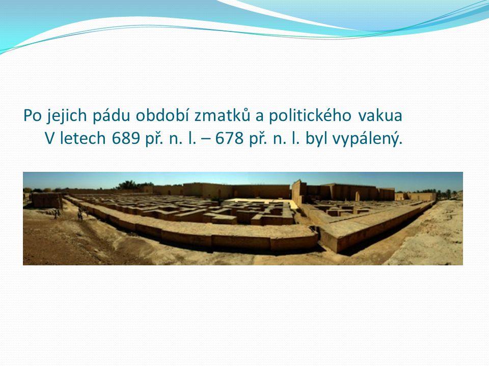 Po jejich pádu období zmatků a politického vakua V letech 689 př. n. l