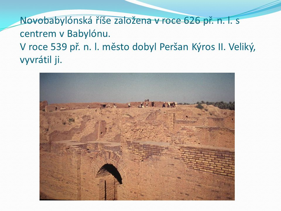 Novobabylónská říše založena v roce 626 př. n. l. s centrem v Babylónu