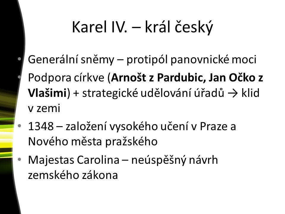 Karel IV. – král český Generální sněmy – protipól panovnické moci