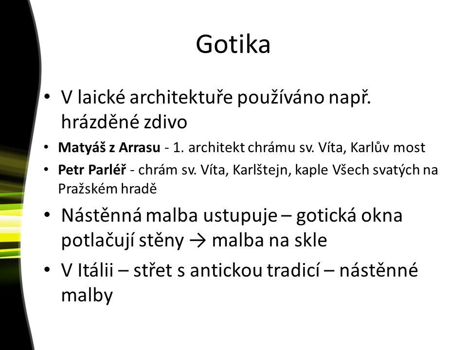 Gotika V laické architektuře používáno např. hrázděné zdivo