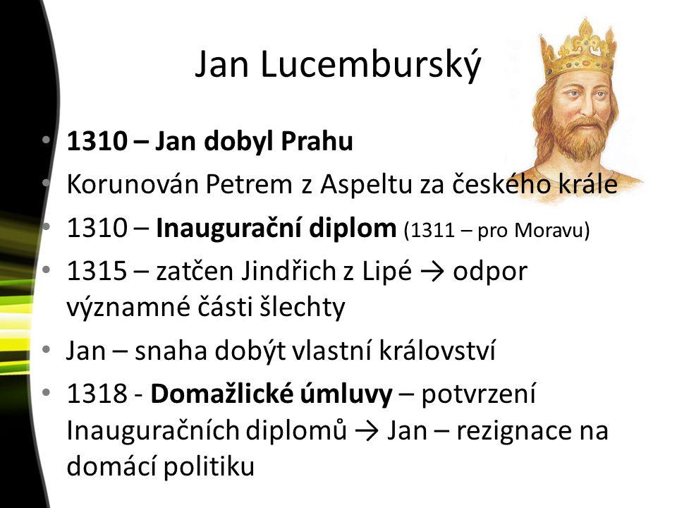 Jan Lucemburský 1310 – Jan dobyl Prahu